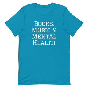 Books, Music & Mental Health T-Shirt