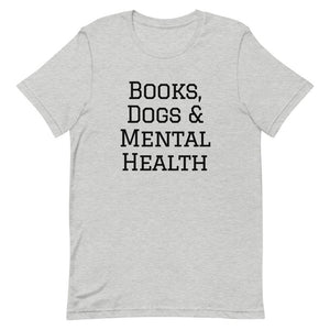 Books, Dogs & Mental Health T-Shirt
