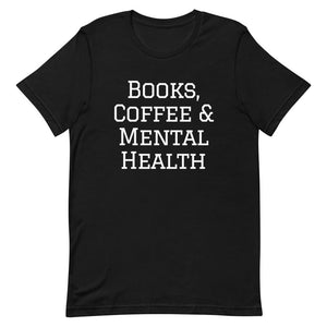 Books, Coffee & Mental Health T-Shirt