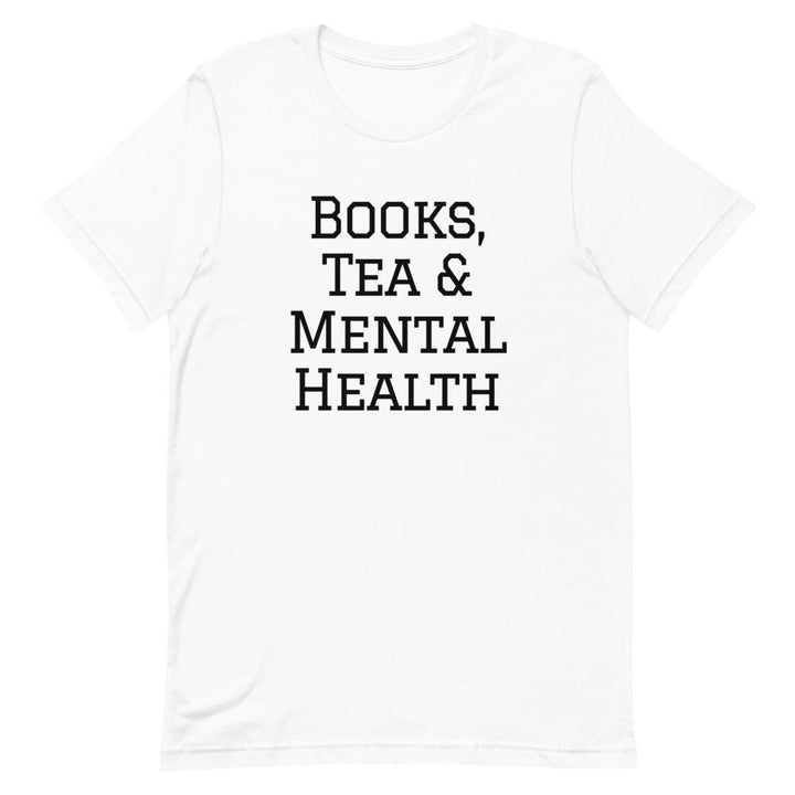 Books, Tea & Mental Health T-Shirt