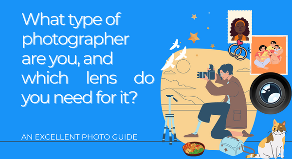 What type of photographer are you, and which lens do you need for it?