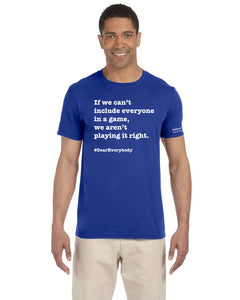 Royal blue - Adult Unisex Softstyle Gildan t-shirt - 'If we can't include everyone in a game, we aren't playing it right'