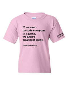Pink - Youth heavyweight cotton t-shirt 'If we can't include everyone in a game, we aren't playing it right.'