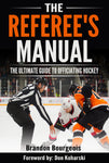 The Referees Manual: A Guide to Officiating Hockey (EBOOK)
