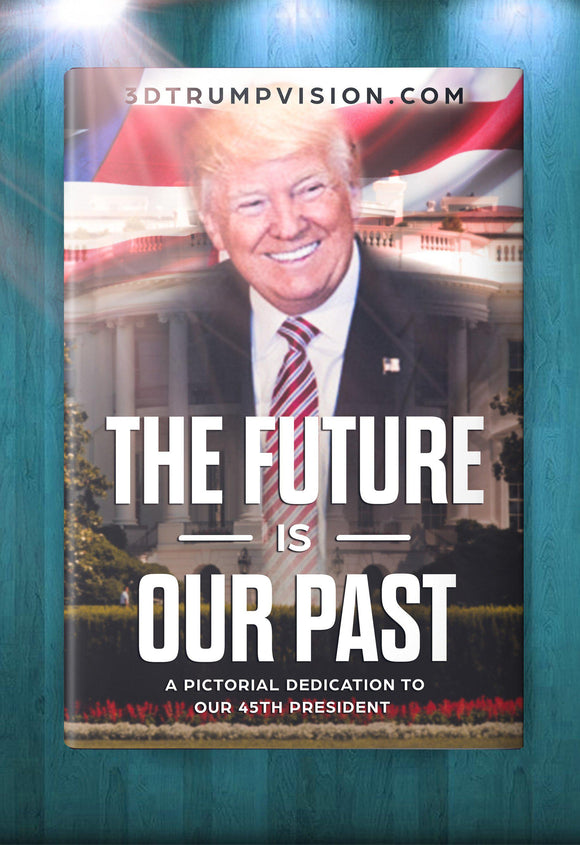 The Future Is Our Past - Trump Vision 2020 3-D Viewer