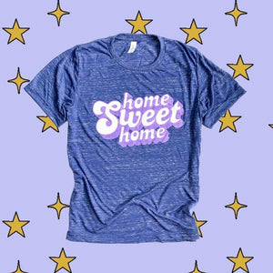PREORDER Home Sweet Home T-Shirt