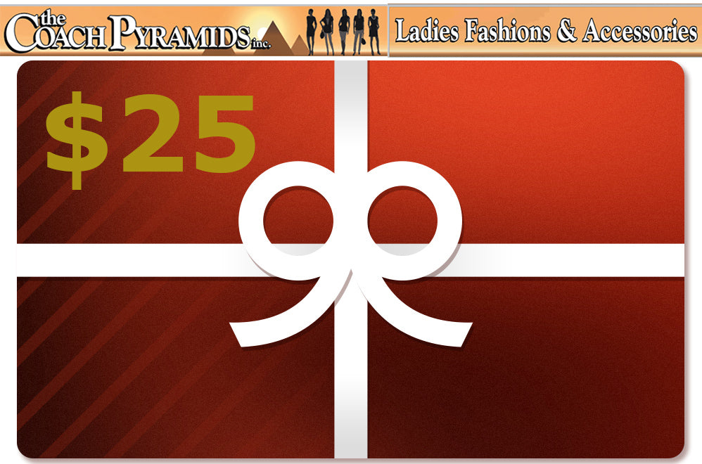 CA $25 Gift Card  (For use Online) - The Coach Pyramids