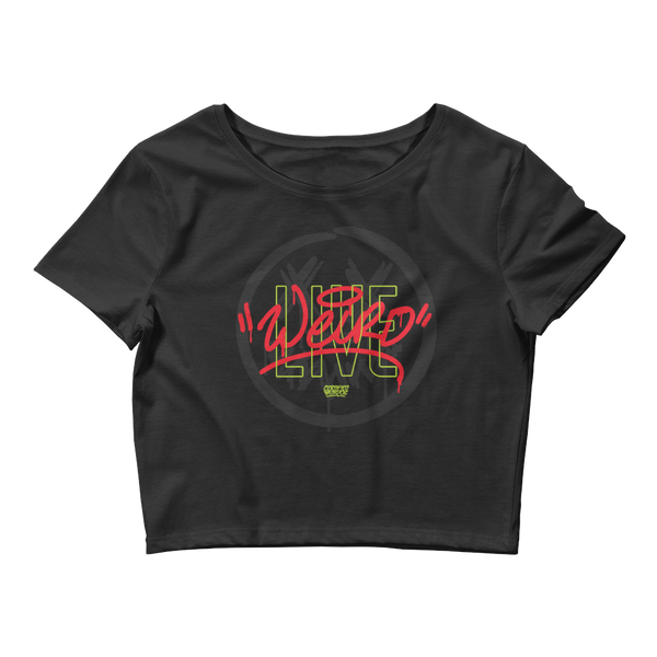 """Live Weird"" Women's Crop Top"