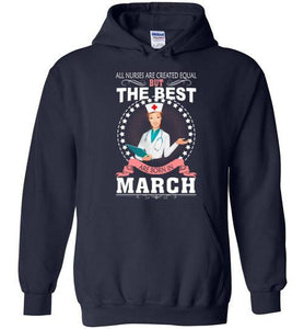 All Nurses Are Created Equal But The Best Are Born In March