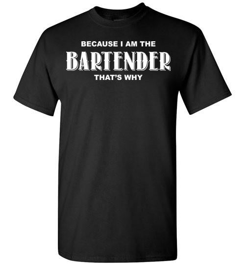 Because I'm The Bartender That's Why