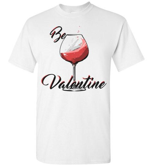 Be Wine Is My Valentine