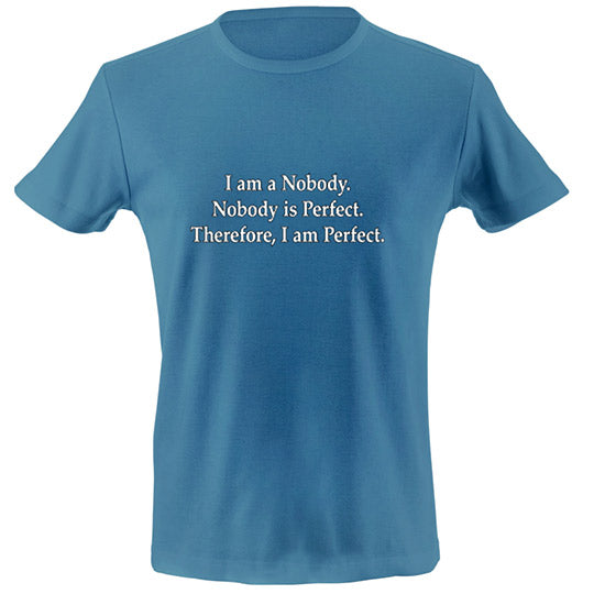 I am nobody - nobody is perfect T-shirt