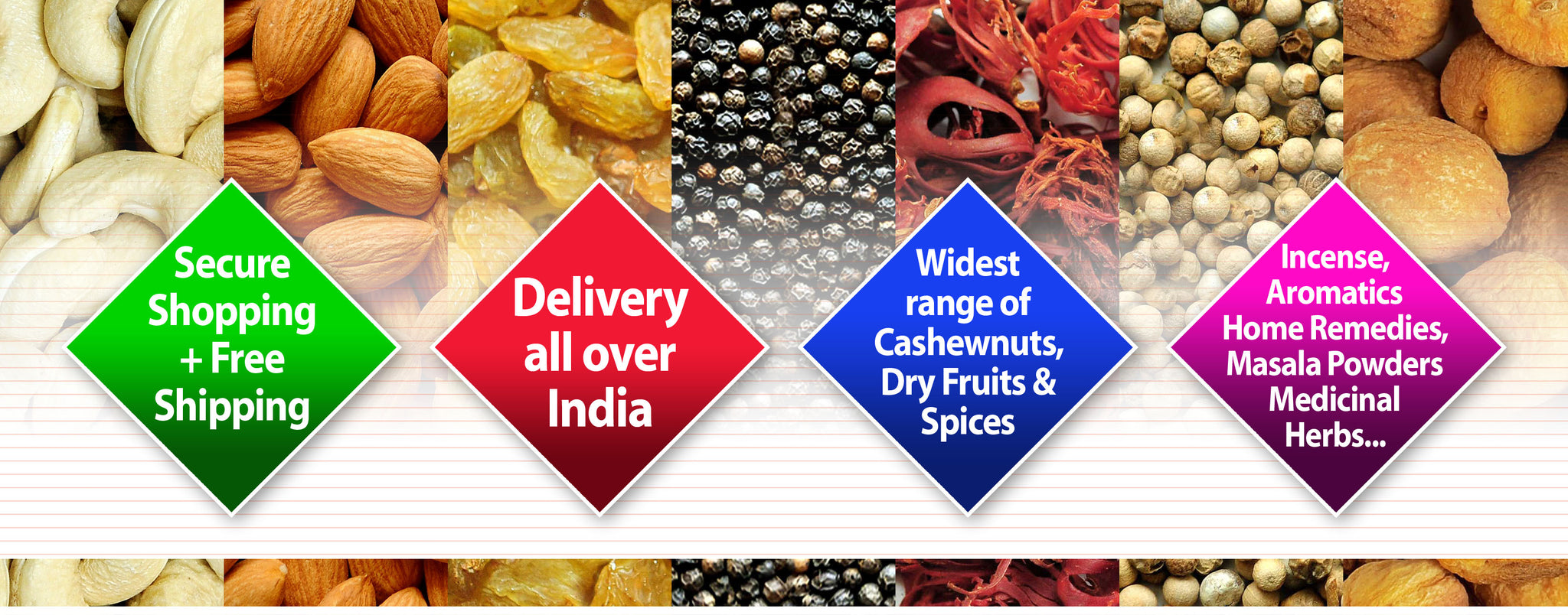 Buy Spices, Herbs, Dry Fruits and Cashew Nuts Online