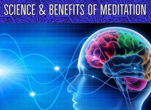 The Science and Benefits of Meditation