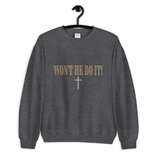 Load image into Gallery viewer, Won't He Do It! Unisex Sweatshirt
