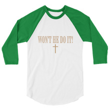 Load image into Gallery viewer, Won't He Do It! Unisex 3/4 Sleeve Raglan Shirt