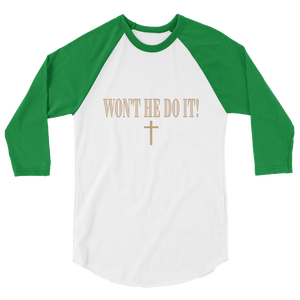 Won't He Do It! Unisex 3/4 Sleeve Raglan Shirt