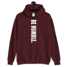 Load image into Gallery viewer, BE HUMBLE. Unisex Hoodie