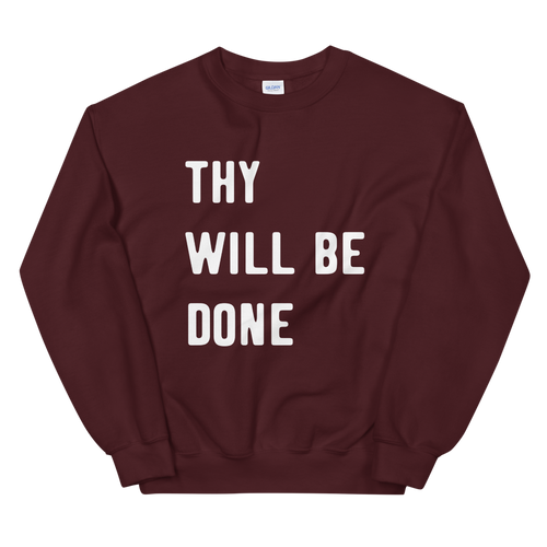 Thy Will Be Done Unisex Sweatshirt