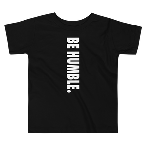 BE HUMBLE. Toddler Short Sleeve Unisex Tee