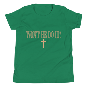 Won't He Do It! Youth Short Sleeve T-Shirt
