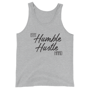 Stay Humble Hustle Hard Unisex  Tank Top