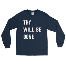 Load image into Gallery viewer, Thy Will Be Done Long Sleeve Unisex T-Shirt