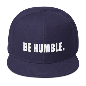 BE HUMBLE. Snapback Hat