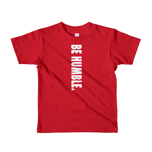 BE HUMBLE. Short sleeve kids unisex t-shirt
