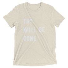 Load image into Gallery viewer, Thy Will Be Done Short Sleeve Unisex t-shirt