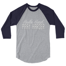 Load image into Gallery viewer, Hustle Hard Pray Harder 3/4 sleeve raglan shirt