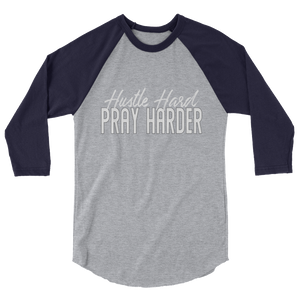 Hustle Hard Pray Harder 3/4 sleeve raglan shirt