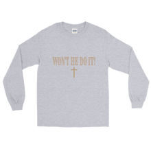 Load image into Gallery viewer, Won't He Do It! Unisex Long Sleeve T-Shirt