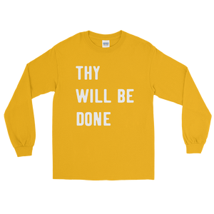 Thy Will Be Done Long Sleeve Unisex T-Shirt
