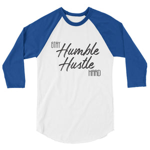 Stay Humble Hustle Hard 3/4 sleeve raglan shirt