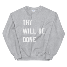 Load image into Gallery viewer, Thy Will Be Done Unisex Sweatshirt