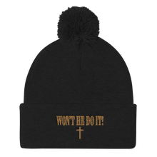 Load image into Gallery viewer, Won't He Do It! Pom-Pom Beanie