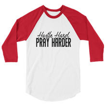 Load image into Gallery viewer, Hustle Hard Pray Harder /4 sleeve raglan shirt