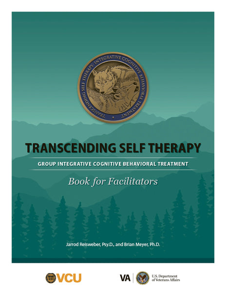 Transcending Self Therapy: Group Integrative Cognitive Behavioral Treatment - Book for Facilitators
