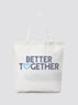 Better Together Tote*
