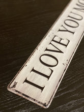 Load image into Gallery viewer, I Love You More Tin Sign - The Vintage Home Studio
