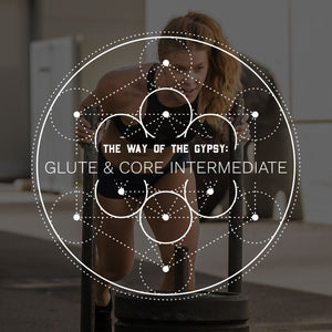 The Way of the Gypsy: Glute and Core Intermediate