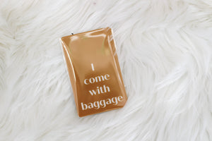I COME WITH BAGGAGE Luggage Tag