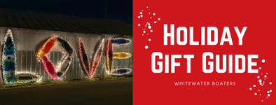 ARC Holiday Gift Guide: Whitewater Boaters