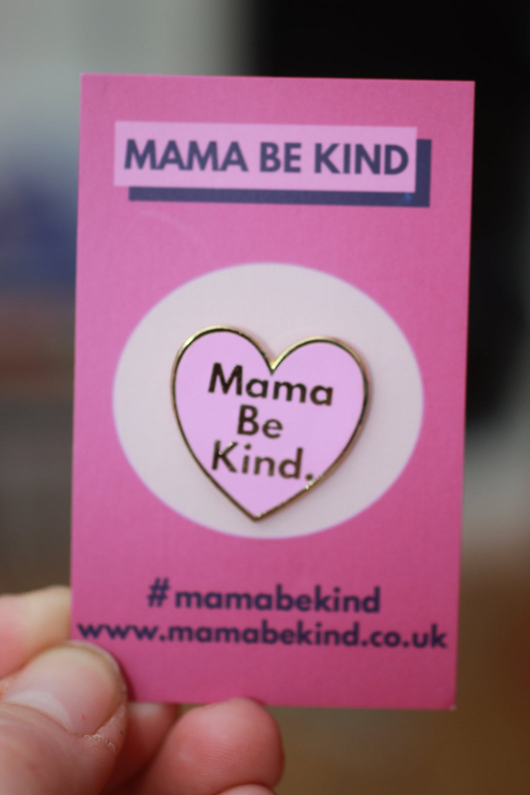 MAMA BE KIND ENAMEL PIN