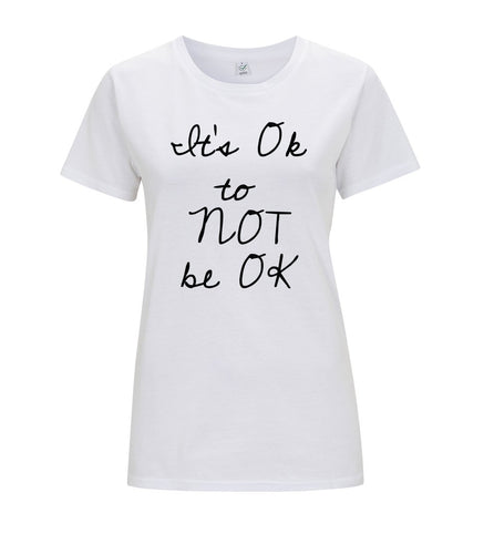 ITS OK TO NOT BE OK TEE