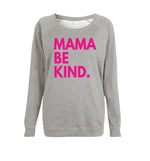 Mama Be Kind Sweatshirt- Grey and Pink