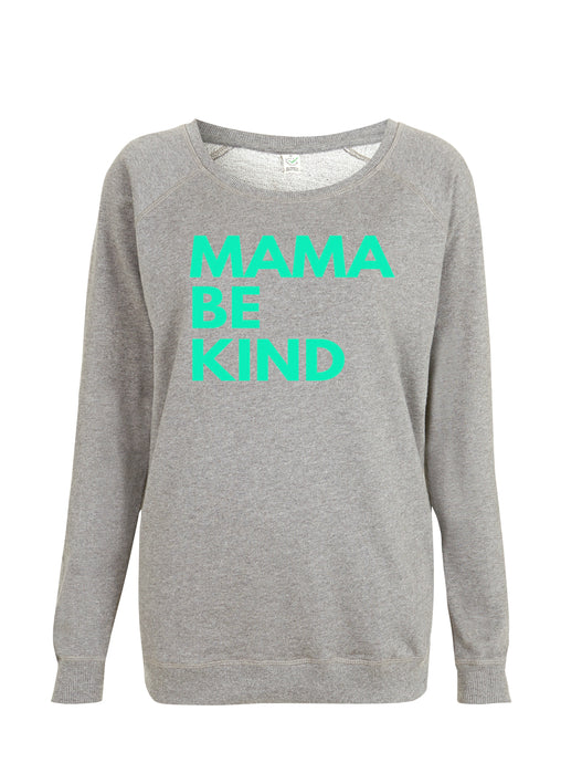 Mama Be Kind Sweatshirt- Grey and Mint