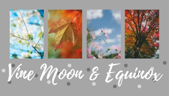 Vine Moon & Equinox