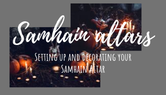 Setting up and Decorating your Samhain Altar